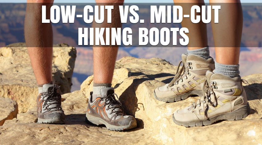 Low-Cut vs. Mid-Cut Hiking Boots
