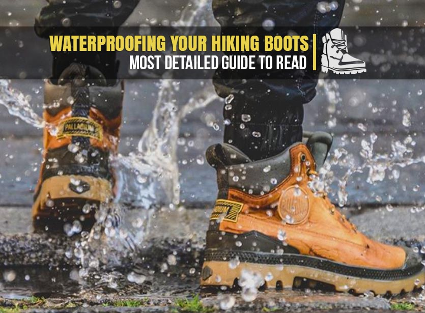 Waterproofing Your Hiking Boots Guide